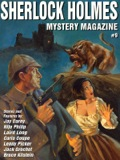 Sherlock Holmes Mystery Magazine returns with its ninth issue, presenting the best in modern and classic mystery fiction! Included this time are the usual columns by Lenny Picker and Mrs Hudson, plus the following stories:BONEYARD, by Marc BilgreyBULLY FOR YOU, by Carla CoupeTHE HEREAFTER PARTY, by Paullette GaudetTHE HOT STOVE LEAGUE, by Janice LawTHE COIN AND THE CHEMIST, by Nijo PhilipTHE CASE OF VAMBERRY THE WINE MERCHANT, by Jack GrochotUP TO NO GOOD, by Laird LongWE'RE UPSIDE DOWN AND INSIDE OUT, by Jay CareyVALENTINE'S DAY, by John M