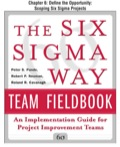 Here is a chapter from The Six Sigma Way Team Fieldbook, a highly practical reference that outlines both the methods that have made Six Sigma successful and the basic steps a team must follow in an improvement effort