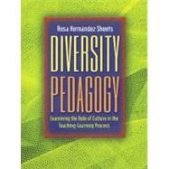 Diversity Pedagogy : Examining the Role of Culture in the Teaching-Learning Process