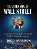 In The Other Side of Wall Street, Minyanville.com founder and former hedge fund honcho Todd Harrison shares never-before-told stories from the hidden side of Wall Street, including the adrenaline rush of trading at the highest levels, Wall Street's super-indulgent lifestyles; Harrison's time in the trenches fighting with (and then against) Jim Cramer; why he left investing completely, and how he returned to earn his redemption