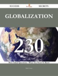 Globalization' (or 'globalisation') is the procedure of global incorporation occurring as of the exchange of society perspectives, articles, plans, and different facets of intellectual/artistic awareness.There has never been a Globalization Guide like this