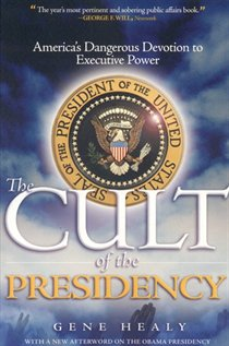 The Cult of the Presidency, Updated