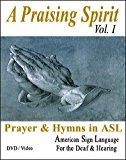 Praising Spirit, Vol. I - Learn Sign Language DVD - Christian Worship Songs Video on DVD - American Sign Languge - Learn ASL on DVD
