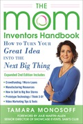 As featured on The Today Show The definitive guide for aspiring product entrepreneurs – packed with important new resources Written specifically for people seeking to turn their ideas into marketable products, this new edition of The Mom Inventors Handbook takes you step by step through the process, covering the latest, most innovative ways to create, fund, manufacture, and successfully sell products on a wide scale
