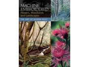 Machine Embroidered Flowers, Woodlands And Landscapes