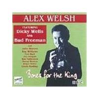 Alex Welsh - Bones For The King