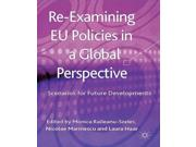 Re-examining EU Policies from a Global Perspective: Scenarios for Future Developments Publisher: Palgrave Macmillan Publish Date: 11/21/2013 Language: ENGLISH Pages: 170 Weight: 1.34 ISBN-13: 9781137307057 Dewey: 338.94