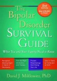 The Bipolar Disorder Survival Guide, Second Edition: What You and Your Family Need to Know
