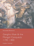 Genghis Khan And The Mongol Conquests 1190-1400