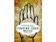 "Finding Zero Binding: Hardcover Publisher: St Martins Pr Publish Date: 2015/01/06 Synopsis: ""The invention of numerals is perhaps the greatest abstraction the human mind has ever created"