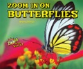 Another title in the Zoom In on Insects! series, ZOOM IN ON BUTTERFLIES takes an up close look at these beautiful insects