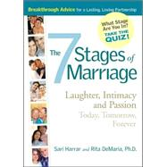 The 7 Stages of Marriage: Laughter, Intimacy, Passion Today, Tomorrow, And Forever