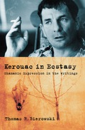This critical text considers Jack Kerouac as writer-shaman, exploring the content and ecstatic technique of the novels and two experimental volumes that represent critical phases of his development