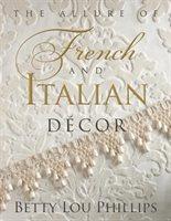 Allure Of French & Italian Decor