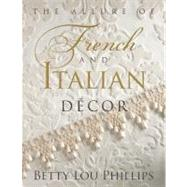 Allure of French and Italian Decor