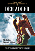 Der Adler: The Official Nazi Luftwaffe Magazine- English Language Edition
