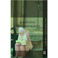 Questioning The Muslim Woman: Identity And Insecurity In An Urban Indian Locality