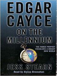 Edgar Cayce on The New Millennium