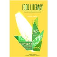 Food Literacy: How Do Communications And Marketing Impact Consumer Knowledge, Skills, And Behavior?: Workshop Summary