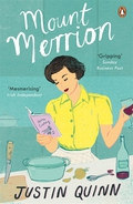 Justin Quinn's Mount Merrion: a gripping family story spanning half a century, in the mould of Jonathan Franzen and John Lanchester.Declan and Sinead Boyle are pillars of society - born into prosperous families, educated at Dublin's finest schools, dwellers in a fine house in a leafy suburb
