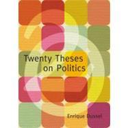 Twenty Theses On Politics