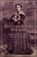 The Lighthouse Keeper's Daughter is the absorbing, painstakingly researched story of Ida Lewis and the fearless rescues she made at Lime Rock Lighthouse in Newport, Rhode Island