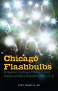 There is always a place for well-crafted, entertaining and informative essays and Chicago Flashbulbs fills that niche