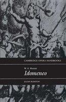 W. A. Mozart:  Idomeneo: W A Mozart Idomeneo