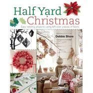 Half Yard Christmas Easy Sewing Projects Using Left-over Pieces Of Fabric