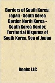 Borders of South Korea: Japan - South Korea Border, North Korea - South Korea Border, Territorial Disputes of South Korea, Sea of Japan