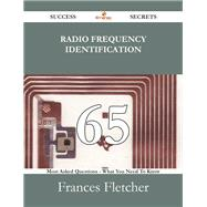 Radio Frequency Identification: 65 Most Asked Questions On Radio Frequency Identification - What You Need To Know