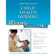 Pearson Reviews & Rationales Child Health Nursing with Nursing Reviews & Rationales