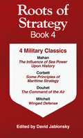 Selections from four legends in maritime and air strategy: Mahan, Corbett, Douhet and Mitchell