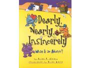 Dearly, Nearly, Insincerely Words Are Categorical Binding: School And Library Publisher: Lerner Pub Group Publish Date: 2003/04/01 Synopsis: Rhyming text and illustrations present numerous examples of adverbs and their functions
