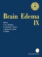 Brain Edema Ix: Proceedings Of The Ninth International Symposium Tokyo, May 16-19, 1993