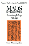 Mao's Road To Power: Revolutionary Writings, 1912-49: V. 1: Pre-marxist Period, 1912-20