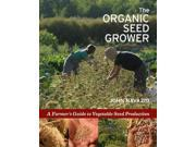 The Organic Seed Grower Binding: Hardcover Publisher: Chelsea Green Pub Co Publish Date: 2012/12/17 Language: ENGLISH Pages: 388 Dimensions: 10.25 x 8.25 x 1.25 Weight: 3.04 ISBN-13: 9781933392776