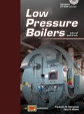 Low Pressure Boilers, the industry leader among boiler operation textbooks, includes new coverage of personal protective equipment, burner control systems, steam principles, and emission analysis and control