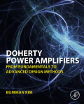 Doherty Power Amplifiers: From Fundamentals to Advanced Design Methods is a great resource for both RF and microwave engineers and graduate students who want to understand and implement the technology into future base station and mobile handset systems