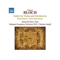 Bloch: Suite for Viola and Orchestra; Baal Shem; Suite hébraïque (Music CD)