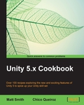 Over 100 recipes exploring the new and exciting features of Unity 5 to spice up your Unity skillsetAbout This Book• Built on the solid foundation of the popular Unity 4.x Cookbook, the recipes in this edition have been completely updated for Unity 5• Features recipes for both 2D and 3D games• Provides you with techniques for the new features of Unity 5, including the new UI system, 2D game development, new Standard Shaders, and the new Audio MixerWho This Book Is ForFrom beginners to advanced users, from artists to coders, this book is for you and everyone in your team!Programmers can explore multimedia features, and multimedia developers can try their hand at scripting