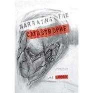 Narrating the Catastrophe : An Artist's Dialogue with Deleuze and Ricoeur