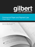 Gilbert Law Summaries On Commercial Paper And Payment Law, 17th