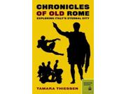 Chronicles of Old Rome Binding: Paperback Publisher: Independent Pub Group Publish Date: 2012/08/01 Language: ENGLISH Pages: 271 Dimensions: 8.00 x 5.25 x 0.75 Weight: 0.85 ISBN-13: 9780984633449
