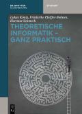 Theoretische Informatik - Ganz Praktisch