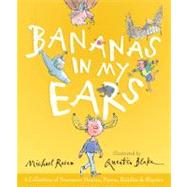 Bananas in My Ears : A Collection of Nonsense Stories, Poems, Riddles, and Rhymes