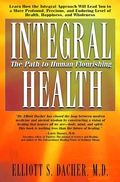 Integral health involves a new way of thinking about oneself