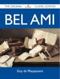 Bel Ami - The Original Classic Edition