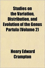 Studies on the Variation, Distribution, and Evolution of the Genus Partula (Volume 2)