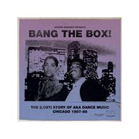 Various Artists - Jerome Derradji Presents Bang The Box! - The (Lost) Story Of Aka Dance Music. Chicago 1987-88 (Music CD)